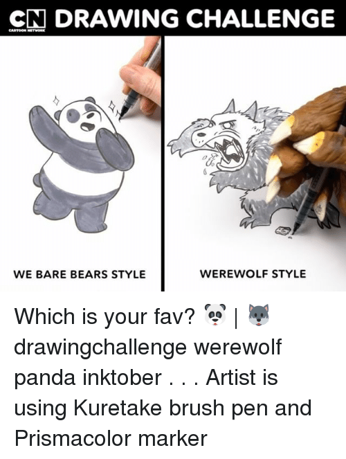 Cartoon Network, Memes, and Panda: CN DRAWING CHALLENGE  CARTOON NETWORK  WE BARE BEARS STYLE  WEREWOLF STYLE Which is your fav? 🐼 | 🐺 drawingchallenge werewolf panda inktober . . . Artist is using Kuretake brush pen and Prismacolor marker