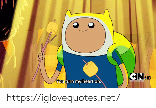 Heart, Net, and Href: CN  HD  Youturn my heart on. https://iglovequotes.net/