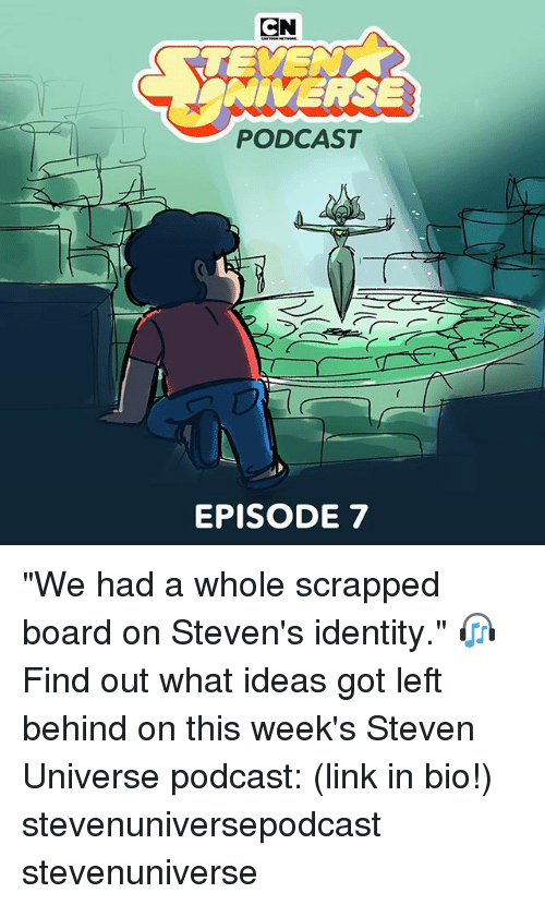 "Memes, Left Behind, and Link: CN  NIVERSE  PODCAST  EPISODE 7 ""We had a whole scrapped board on Steven's identity."" 🎧 Find out what ideas got left behind on this week's Steven Universe podcast: (link in bio!) stevenuniversepodcast stevenuniverse"