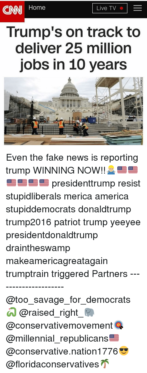 America, cnn.com, and Fake: CNN Home  Live TV  Trump's on track to  deliver 25 million  jobs in 10 years Even the fake news is reporting trump WINNING NOW!!🤷🏼♂️🇺🇸🇺🇸🇺🇸🇺🇸🇺🇸🇺🇸 presidenttrump resist stupidliberals merica america stupiddemocrats donaldtrump trump2016 patriot trump yeeyee presidentdonaldtrump draintheswamp makeamericagreatagain trumptrain triggered Partners --------------------- @too_savage_for_democrats🐍 @raised_right_🐘 @conservativemovement🎯 @millennial_republicans🇺🇸 @conservative.nation1776😎 @floridaconservatives🌴