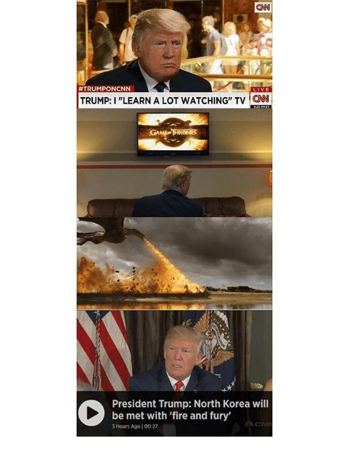 "Anaconda, cnn.com, and Fire: CNN  #TRUMPONCNN  LIVE  TRUMP: I ""LEARN A LOT WATCHING"" TV ON  President Trump: North Korea will  be met with 'fire and fury'  3 Hours Ago 100:27"