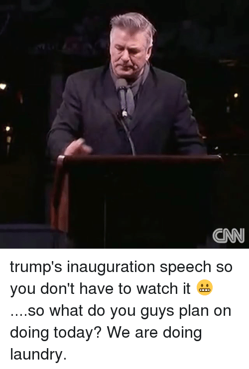 Laundry, Memes, and 🤖: CNN trump's inauguration speech so you don't have to watch it 😬 ....so what do you guys plan on doing today? We are doing laundry.