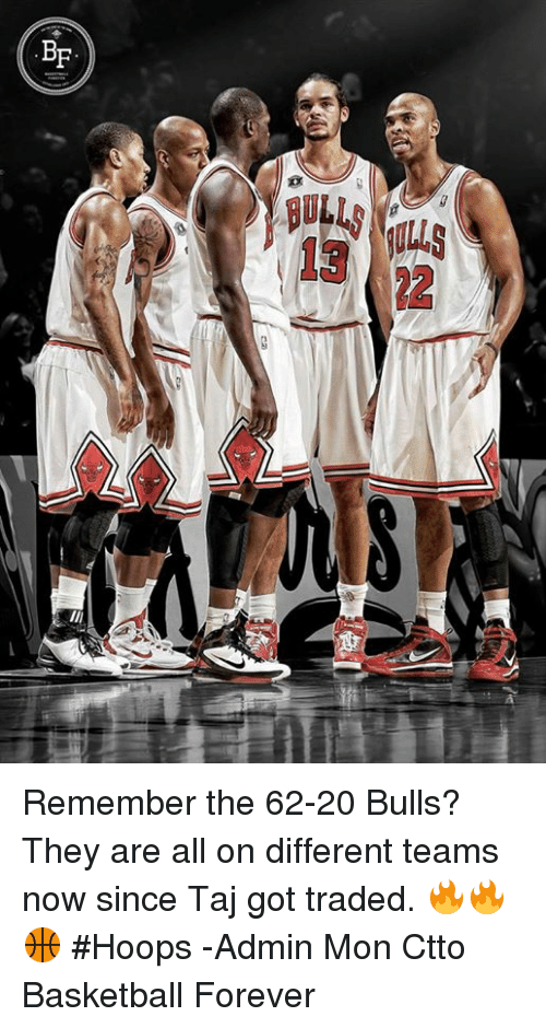 foreverly: CO  BILLS MaLLS  s Remember the 62-20 Bulls? They are all on different teams now since Taj got traded. 🔥🔥🏀  #Hoops -Admin Mon Ctto Basketball Forever