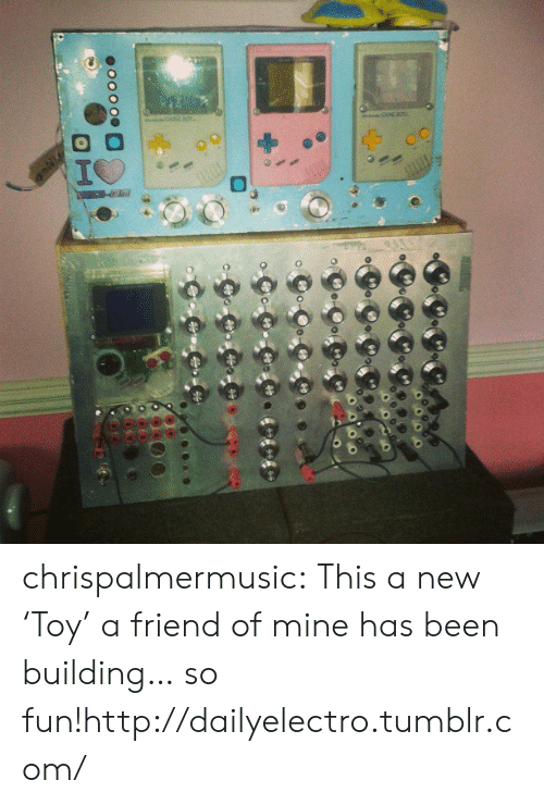 building: Co CoC  oo000  H chrispalmermusic:  This a new 'Toy' a friend of mine has been building… so fun!http://dailyelectro.tumblr.com/