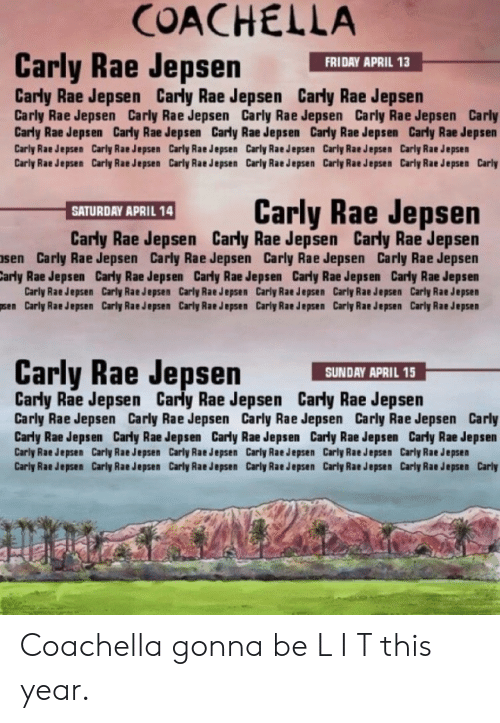 Carly Rae Jepsen, Coachella, and Friday: COACHELLA  Carly Rae Jepsen HI APAY  FRIDAY APRIL 13  Carly Rae Jepsen Carly Rae Jepsen Carly Rae Jepsen  Carly Rae Jepsen Carly Rae Jepsen Carly Rae Jepsen Carly Rae Jepsen Carly  Carly Rae Jepsen Carly Rae Jepsen Carly Rae Jepsen Carly Rae Jepsen Carly Rae Jepsen  Carly Rae Jepsen Carly Rae Jepsen Carly Rae Jepsen Carly Rae Jepsen Carly Rae Jepsen Carly Rae Jepsen  Carly Rae Jepsen Carly Rae Jepsen Carly Rae Jepsen Carly Rae Jepsen Carly Rae Jepsen Carly Rae Jepsen Carly  Carly Rae Jepsen  SATURDAY APRIL 14  Carly Rae Jepsen Carly Rae Jepsen Carly Rae Jepsen  sen Carly Rae Jepsen Carly Rae Jepsen Carly Rae Jepsen Carly Rae Jepsen  arly Rae Jepsen Carly Rae Jepsen Carly Rae Jepsen Carly Rae Jepsen Carly Rae Jepsen  Carly Rae Jepsen Carly Rae Jepsen Carly Rae Jepsen Carly Rae Jepsen Carly Rae Jepsen Carly Rae Jepsen  sen Carly Rae Jepsen Carly Rae Jepsen Carly Rae Jepsen Carly Rae Jepsen Carly Rae Jepsen Carly Rae Jepsen  Carly Rae Jepsen  SUNDAY APRIL 15  Carly Rae Jepsen Carly Rae Jepsen Carly Rae Jepsen  Carly Rae Jepsen Carly Rae Jepsen Carly Rae Jepsen Carly Rae Jepsen Carly  Carly Rae Jepsen Carly Rae Jepsen Carly Rae Jepsen Carly Rae Jepsen Carly Rae Jepsen  Carly Rae Jepsen Carly Rae Jepsen Carly Rae Jepsen Carly Rae Jepsen Carly Rae Jepsen Carly Rae Jepsen  Carly Rae Jepsen Carly Rae Jepsen Carly Rae Jepsen Carly Rae Jepsen Carly Rae Jepsen Carly Rae Jepsen Carly Coachella gonna be L I T this year.