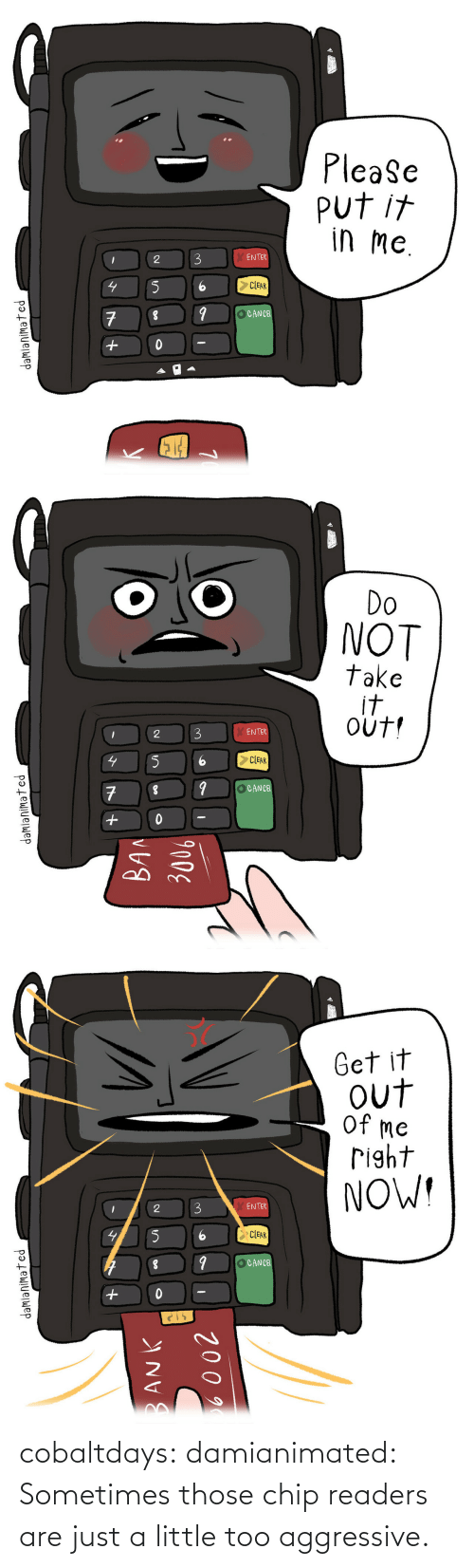 Chip: cobaltdays: damianimated: Sometimes those chip readers are just a little too aggressive.