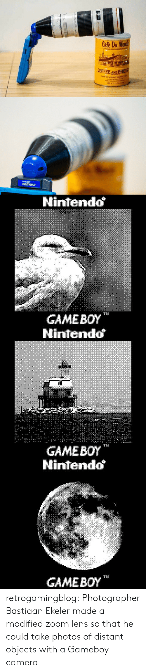 "Nintendo: Cofe Du Monde  GAL FH  COFFEE AND CHIEB  CAFE DU MONDE"" COFEE  ATOLD JHCEo  sew 0LAANS Ioin  NET WE 15 02z.i   GAME BO  camera   Nintendo  GAMEBOY  TH   Nintendo  GAMEBOY  Ti   Nintendo  GAME BOY retrogamingblog:   Photographer Bastiaan Ekeler made a modified zoom lens so that he could take photos of distant objects with a Gameboy camera"