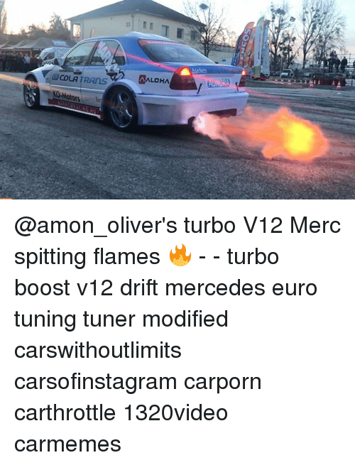 Memes, Mercedes, and Euro: COLA TRAI s  ALOHA @amon_oliver's turbo V12 Merc spitting flames 🔥 - - turbo boost v12 drift mercedes euro tuning tuner modified carswithoutlimits carsofinstagram carporn carthrottle 1320video carmemes