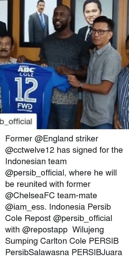 Iamed: COLE  FWD  b official Former @England striker @cctwelve12 has signed for the Indonesian team @persib_official, where he will be reunited with former @ChelseaFC team-mate @iam_ess. Indonesia Persib Cole Repost @persib_official with @repostapp ・・・ Wilujeng Sumping Carlton Cole PERSIB PersibSalawasna PERSIBJuara