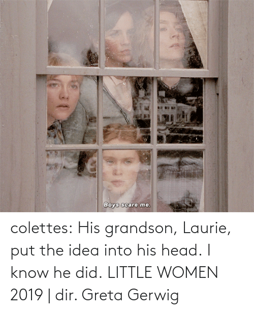 head: colettes: His grandson, Laurie, put the idea into his head.   I know he did.    LITTLE WOMEN 2019 | dir. Greta Gerwig