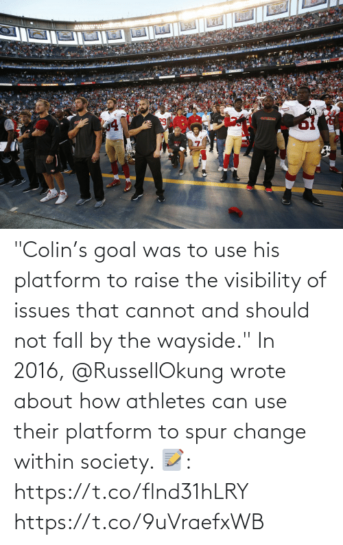 "Goal: ""Colin's goal was to use his platform to raise the visibility of issues that cannot and should not fall by the wayside.""  In 2016, @RussellOkung wrote about how athletes can use their platform to spur change within society.   📝: https://t.co/flnd31hLRY https://t.co/9uVraefxWB"