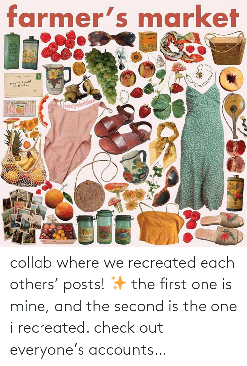 others: collab where we recreated each others' posts! ✨ the first one is mine, and the second is the one i recreated. check out everyone's accounts…