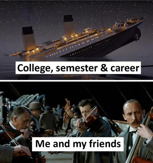 College, Friends, and Career: College, semester & career  Me and my friends