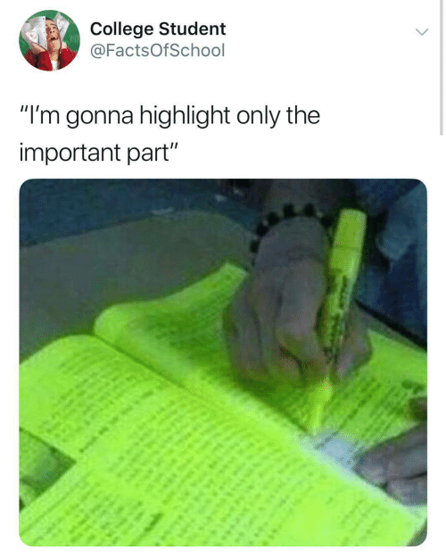 """College, Student, and Gonna: College Student  @FactsOfSchool  """"I'm gonna highlight only the  important part"""""""