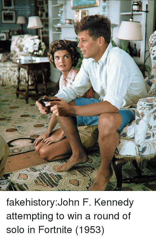 Tumblr, John F. Kennedy, and Blog: colorizations  td fakehistory:John F. Kennedy attempting to win a round of solo in Fortnite (1953)