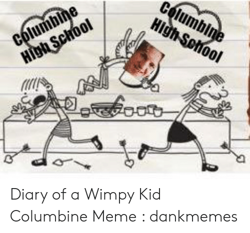 25 Best Memes About Diary Of A Wimpy Kid Columbine Diary Of A Wimpy Kid Columbine Memes