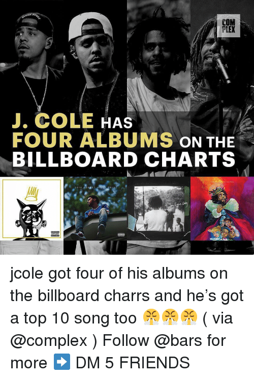 Billboard, Complex, and Friends: COM  PLEX  , COLE HAs  FOUR ALBUMS ON THE  BILLBOARD CHARTS  DRI jcole got four of his albums on the billboard charrs and he's got a top 10 song too 😤😤😤 ( via @complex ) Follow @bars for more ➡️ DM 5 FRIENDS