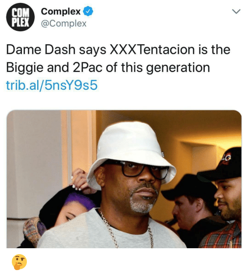 biggie: COM  PLEX  MComplex  Complex  @Complex  Dame Dash says XXXTentacion is the  Biggie and 2Pac of this generation  trib.al/5nsY9s5 🤔