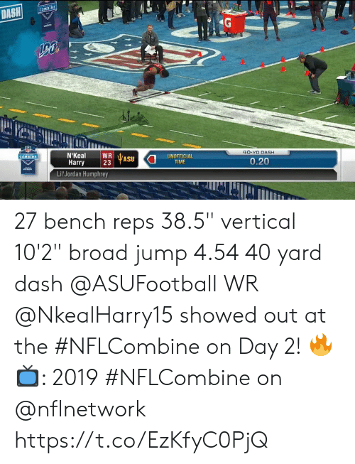 """broad: COMBINE  AE  4O-YD DASH  UNOFFICIAL  TIME  COMBINE  Harry  23  ASU  0.20  vertron  Lil Jordan Humphrey 27 bench reps 38.5"""" vertical 10'2"""" broad jump 4.54 40 yard dash  @ASUFootball WR @NkealHarry15 showed out at the #NFLCombine on Day 2! 🔥  📺: 2019 #NFLCombine on @nflnetwork https://t.co/EzKfyC0PjQ"""