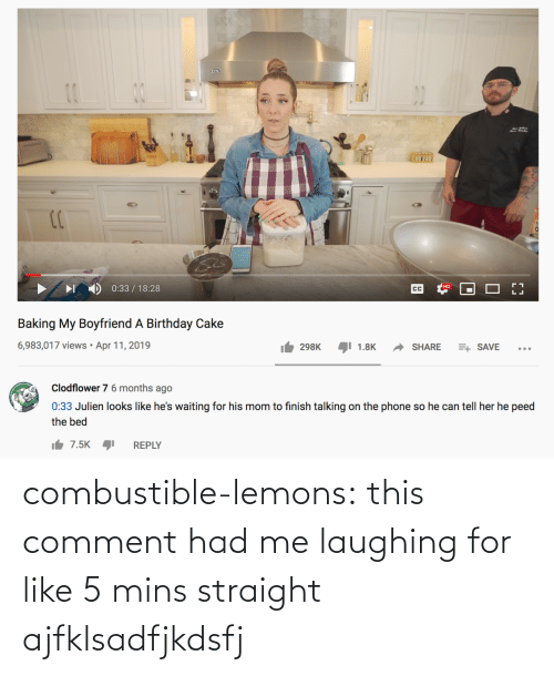 comment: combustible-lemons: this comment had me laughing for like 5 mins straight ajfklsadfjkdsfj
