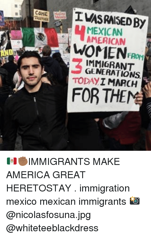 come mexican from immigrant today i march k for the 12852965 🦅 25 best memes about immigrants immigrants memes