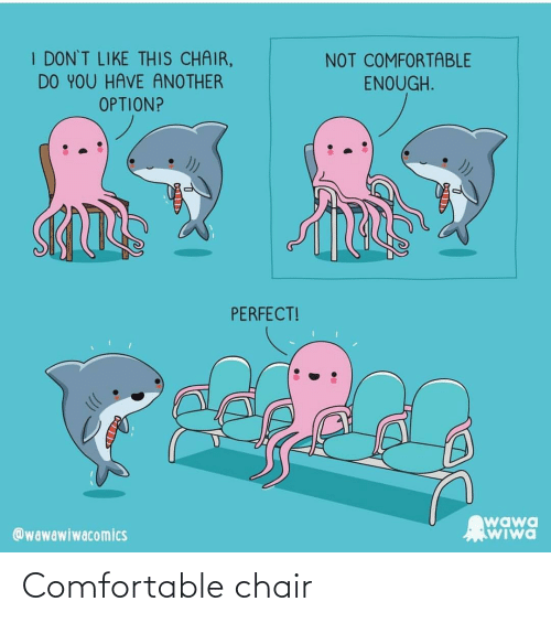 comfortable: Comfortable chair