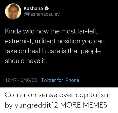 Common: Common sense over capitalism by yungreddit12 MORE MEMES