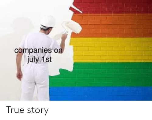 True, True Story, and July: companies on  july 1st True story