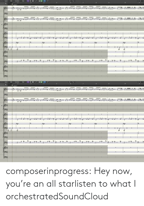 hey: composerinprogress:  Hey now, you're an all starlisten to what I orchestratedSoundCloud