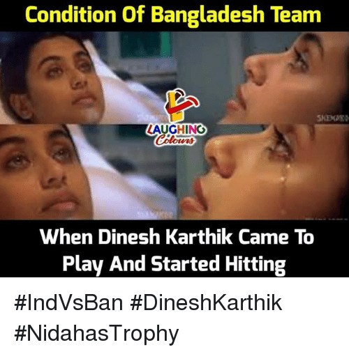 Indianpeoplefacebook, Bangladesh, and Team: Condition Of Bangladesh Team  LAUGHING  When Dinesh Karthik Came To  Play And Started Hitting #IndVsBan #DineshKarthik #NidahasTrophy