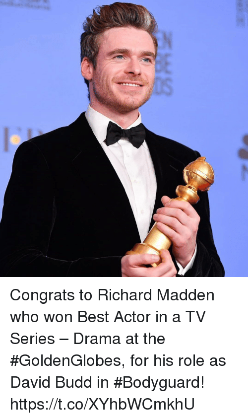 Richard Madden, Best, and Best Actor: Congrats to Richard Madden who won Best Actor in a TV Series – Drama at the #GoldenGlobes, for his role as David Budd in #Bodyguard! https://t.co/XYhbWCmkhU