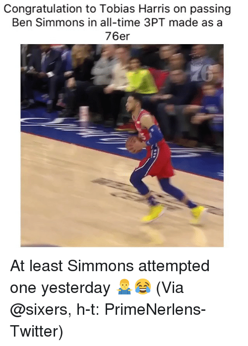 Basketball, Nba, and Sports: Congratulation to Tobias Harris on passing  Ben Simmons in all-time 3PT made as a  76er At least Simmons attempted one yesterday 🤷♂️😂 (Via @sixers, h-t: PrimeNerlens-Twitter)