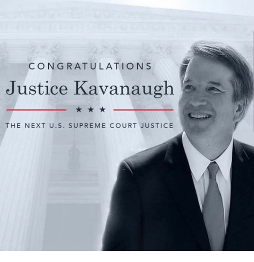 Memes, Supreme, and Supreme Court: CONGRATULATIONS  Justice Kavanaugh  THE NEXT U.S. SUPREME COURT JUSTICE
