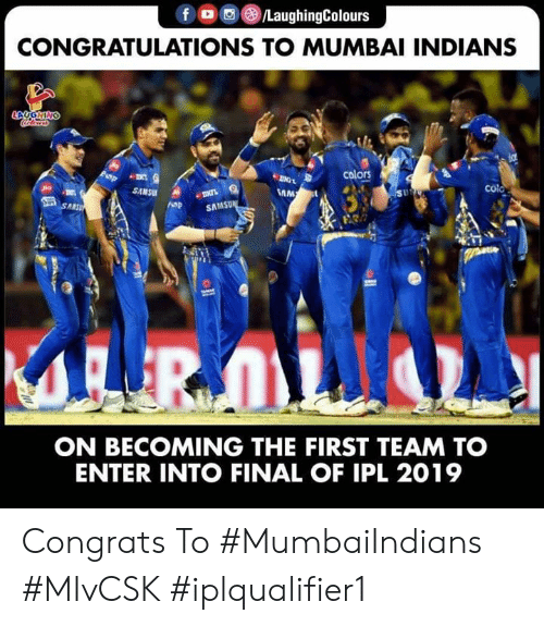 Congratulations, Indianpeoplefacebook, and Ipl: CONGRATULATIONS TO MUMBAI INDIANS  SAMSU  SAMSU  ON BECOMING THE FIRST TEAM TO  ENTER INTO FINAL OF IPL 2019 Congrats To #MumbaiIndians  #MIvCSK #iplqualifier1