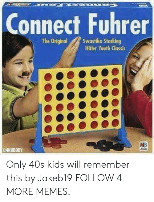 swastika: Connect Fuhrer  Swastika Stacking  Hitler Youth Classic  The Original  MB  04NOBODY Only 40s kids will remember this by Jakeb19 FOLLOW 4 MORE MEMES.