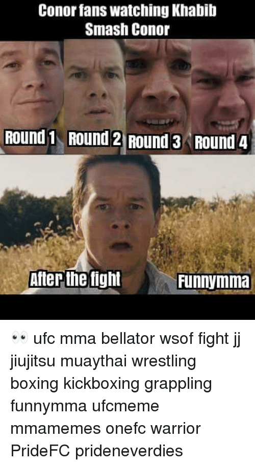 Boxing, Memes, and Smashing: Conor fans watching Khabib  Smash Conor  Round 1 ROUnd 2 Round 3 Round 4  After the fight 👀 ufc mma bellator wsof fight jj jiujitsu muaythai wrestling boxing kickboxing grappling funnymma ufcmeme mmamemes onefc warrior PrideFC prideneverdies