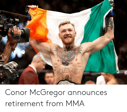 Conor McGregor, Mma, and McGregor: Conor McGregor announces retirement from MMA