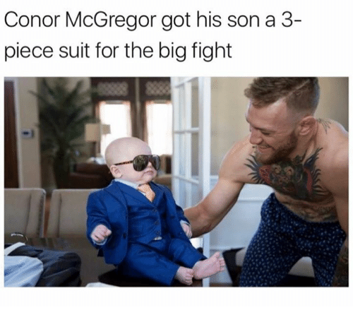 Conor McGregor, Fight, and Got: Conor McGregor got his son a 3-  piece suit for the big fight