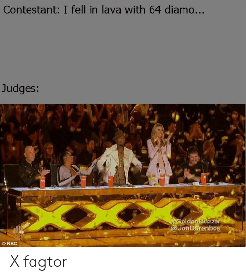Lava, With, and Judges: Contestant: I fell in lava with 64 diamo...  Judges:  @JonDorenbos  ©NBC X fagtor