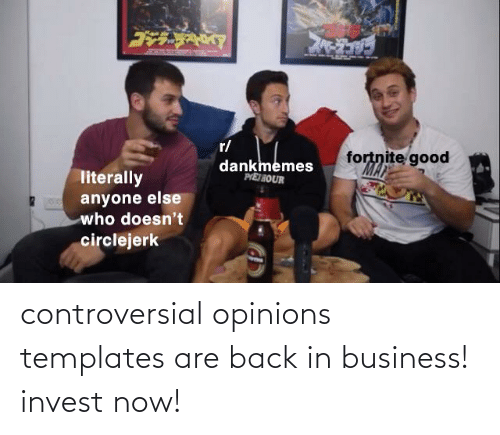 opinions: controversial opinions templates are back in business! invest now!