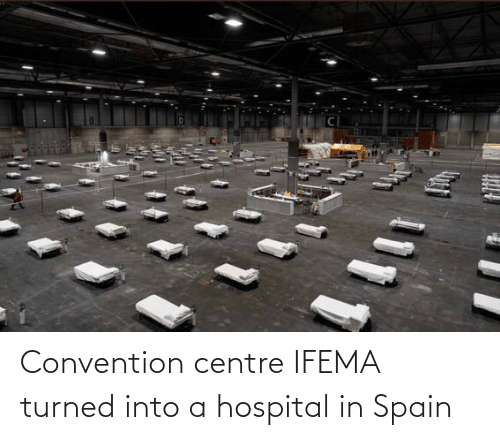 convention: Convention centre IFEMA turned into a hospital in Spain