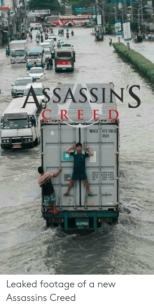 Creed: COO  ASSASSINS  C REED  TM  MAEU 413 190 0  45U1  OVG 965  MAERSK  GROSS W  PAYLOAD  TABE WT  CUBE  715LIl32500N  L2  804DL 4100KG  28SFT 751M  TES-414 Leaked footage of a new Assassins Creed
