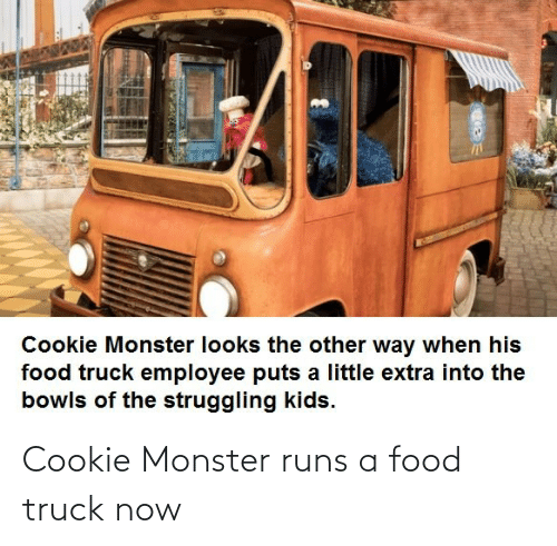 cookie: Cookie Monster runs a food truck now