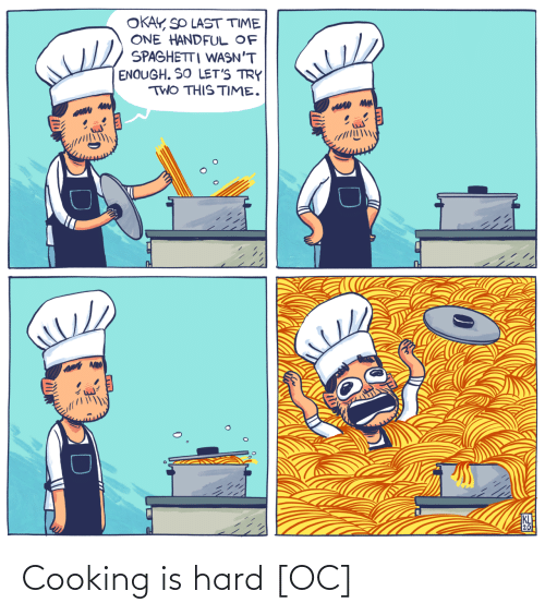 cooking: Cooking is hard [OC]