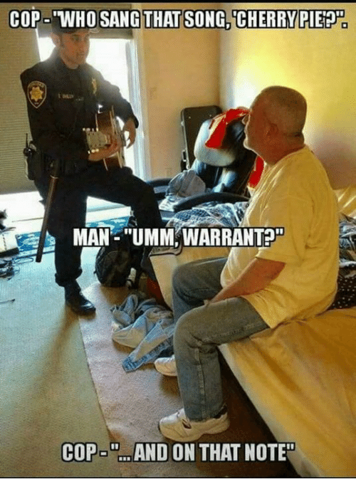 "Memes, 🤖, and Song: COP 'WHO SANGTHAT SONG CHERRY PIET  MAN-""UMM, WARRANTA  COP- ..AND ON THAT NOTE"