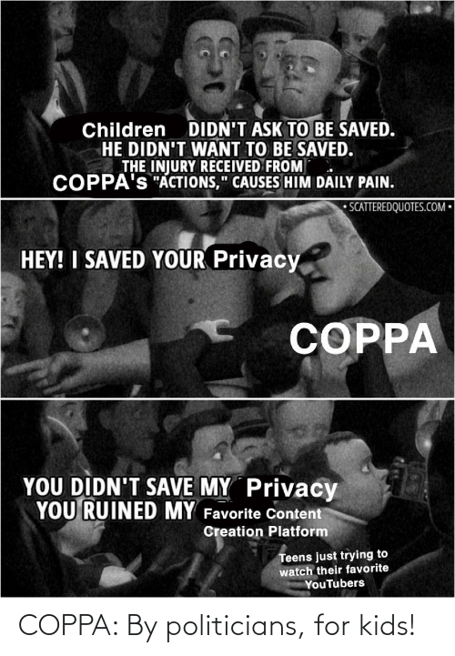 Politicians: COPPA: By politicians, for kids!