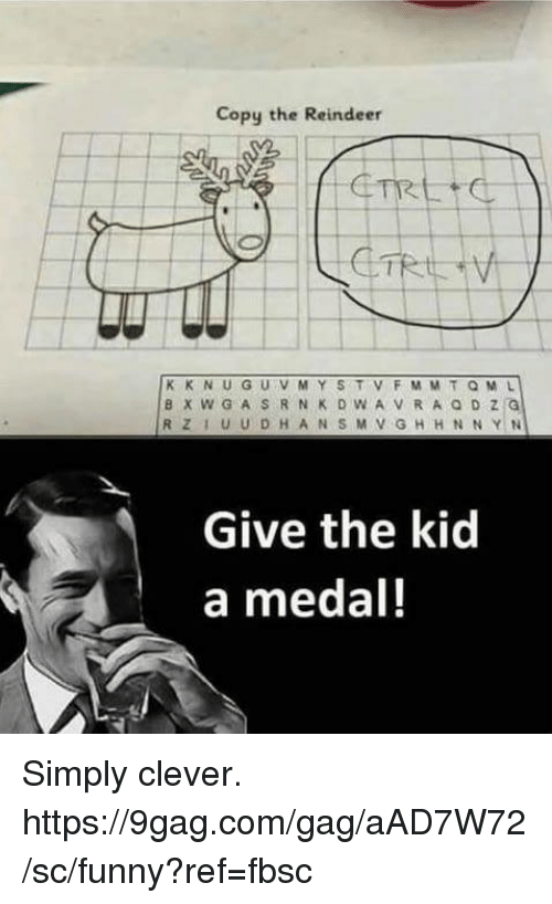 9gag, Dank, and Funny: Copy the Reindeer  Give the kid  a medal! Simply clever.  https://9gag.com/gag/aAD7W72/sc/funny?ref=fbsc