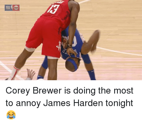 James Harden, James, and Corey Brewer: Corey Brewer is doing the most to annoy James Harden tonight 😂