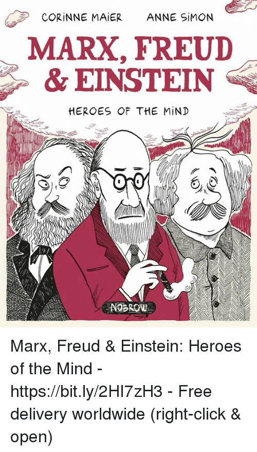 Click, Memes, and Einstein: CORİNNE MAİER  ANNE SİMON  MARX, FREUD  & EINSTEIN  HEROES OF THE MIND  NOBROW Marx, Freud & Einstein: Heroes of the Mind - https://bit.ly/2HI7zH3 - Free delivery worldwide (right-click & open)