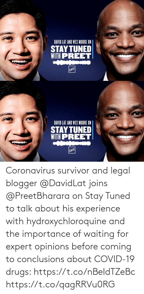 opinions: Coronavirus survivor and legal blogger @DavidLat joins @PreetBharara on Stay Tuned to talk about his experience with hydroxychloroquine and the importance of waiting for expert opinions before coming to conclusions about COVID-19 drugs: https://t.co/nBeIdTZeBc https://t.co/qagRRVu0RG